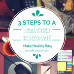 3 Steps to a Healthier Work Space