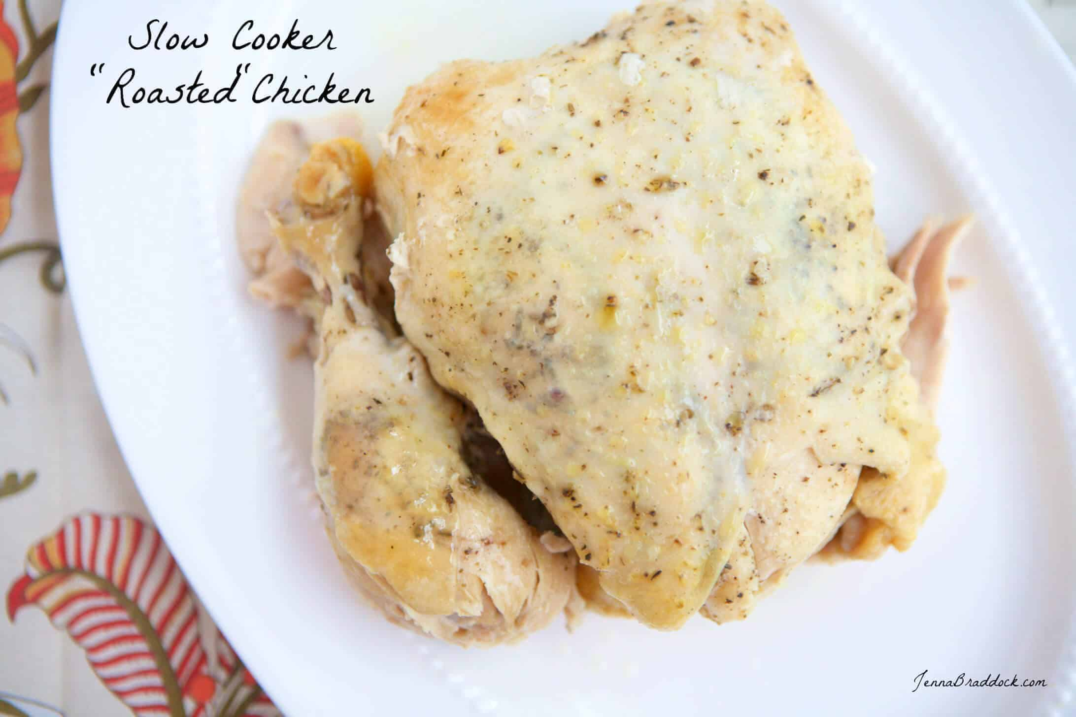 How To Roast Chicken In The Slow Cooker: Delicious Roasted Chicken Can Be  Time Consuming