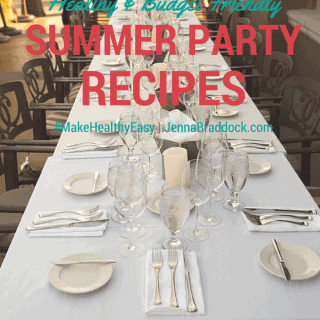 Looking to entertain this summer with healthy foods that won't break the bank? Check out some of my healthy summer party recipes on a budget. #MakeHealthyEasy via @JBraddockRD http://JennaBraddock.com
