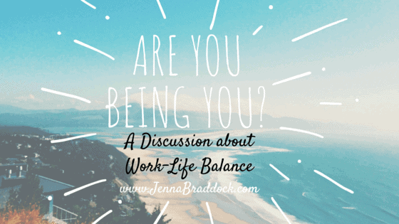 Are you being you? A discussion about work-life balance that we need to have. #MakeHealthyEasy via @JBraddockrd