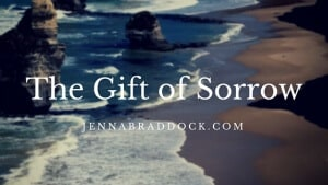 The Gift of Sorrow