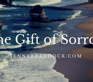 The Gift of Sorrow - JennaBraddock.com