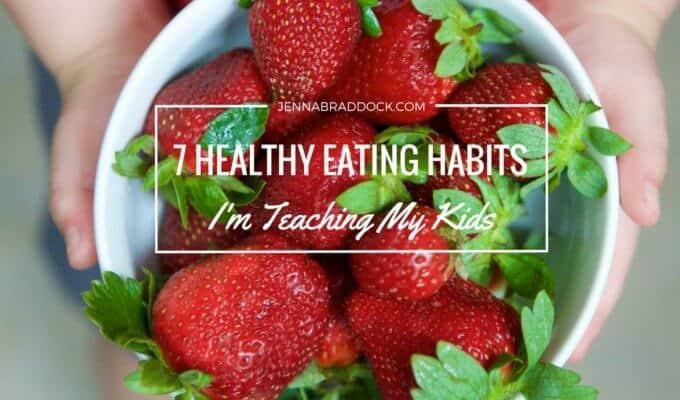 7 Healthy Eating Habits I'm Teaching My Kids