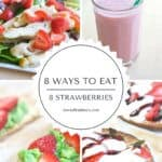 8 Ways to Eat 8 Strawberries