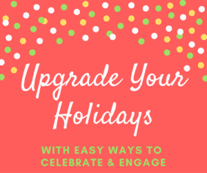 Upgrade Your Holidays