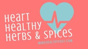 Find out the best herbs and spices to up your heart health.