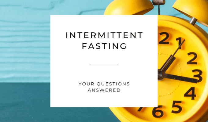 Intermittent Fasting – Your Questions Answered