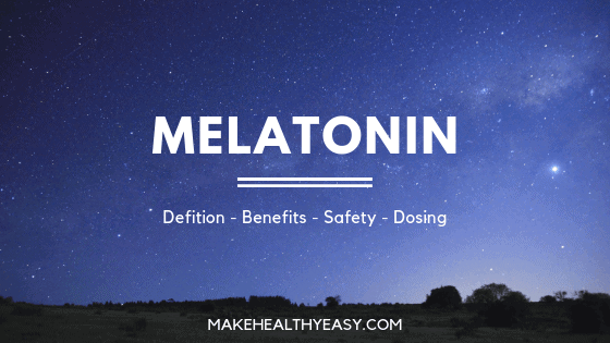 Melatonin: Definition, Benefits, Safety & Dosing