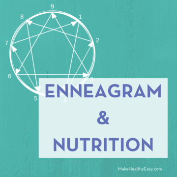 Enneagram & Nutrition - Is there a connection between the two? Quite possibly. Read more about the Enneagram & Eating Project at MakeHealthyEasy.com
